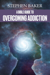 Book Cover: A Bible Guide to Overcoming Addiction